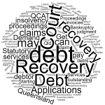 """We offer a complete range of debt recovery and insolvency services including: Legal Debt Recovery; Letters of Demand; QCAT Applications; Enforcing a Judgments; Statutory Demands; Setting-aside Statutory Demand; Winding-up Applications; Bankruptcy Creditor's Petitions; and Resisting / defending insolvency applications. Click on the link below for the debt recovery and insolvency service that you require. Debt Recovery & Insolvency Services [icon name=""""envelope-open-o"""" class=""""fa-3x""""] Send a Letter of Demand [icon name=""""file-text-o"""" class=""""fa-3x""""] Debt Recovery Proceedings [icon name=""""briefcase"""" class=""""fa-3x""""] Assistance with QCAT Applications [icon name=""""calculator"""" class=""""fa-3x""""] Enforcment of a Judgment [icon name=""""university"""" class=""""fa-3x""""] Serving Statutory Demands [icon name=""""calendar-times-o"""" class=""""fa-3x""""] Setting Aside Demands [icon name=""""building-o"""" class=""""fa-3x""""] Winding Up Applications [icon name=""""line-chart"""" class=""""fa-3x""""] Bankruptcy Proceedings [icon name=""""calendar-times-o"""" class=""""fa-3x""""] Contract Terms and Conditions Debt Recovery Qld Are you looking for debt recovery services in Queensland? At Debt Recovery Qld we are experts in debt recovery and debt recovery. We can: Recovery your outstanding debts; Get you paid for unpaid invoices; Get your debtor to enter into a payment plan; Get the debtor to formally acknowledge their debt; If needed - refer this debt to commence Court action. There are a number of reasons why debtors don't pay their debts: They may just be bad payers. They may be waiting for someone to pay them. They may not have any money at all. They may think that they have a genuine dispute about the quality or quantum of yourgoods / services. Whatever the reason for not paying their outstanding bills / invoices, we have ways to recover your debt. Debt Recovery Services The debt can be recovered legally by: Starting proceedings in the Court with jurisdiction; Filing and serving a claim and statement of claim Usually, getting judgment in defau"""