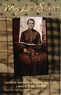 My Last Skirt: The Story of Jennie Hodgers, Union Soldier book cover