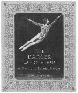 The Dancer Who Flew: A Memoir of Rudolf Nureyev book cover