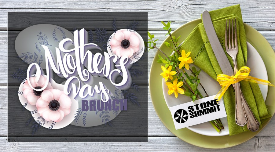 Mother's Day Brunch at Stone Summit