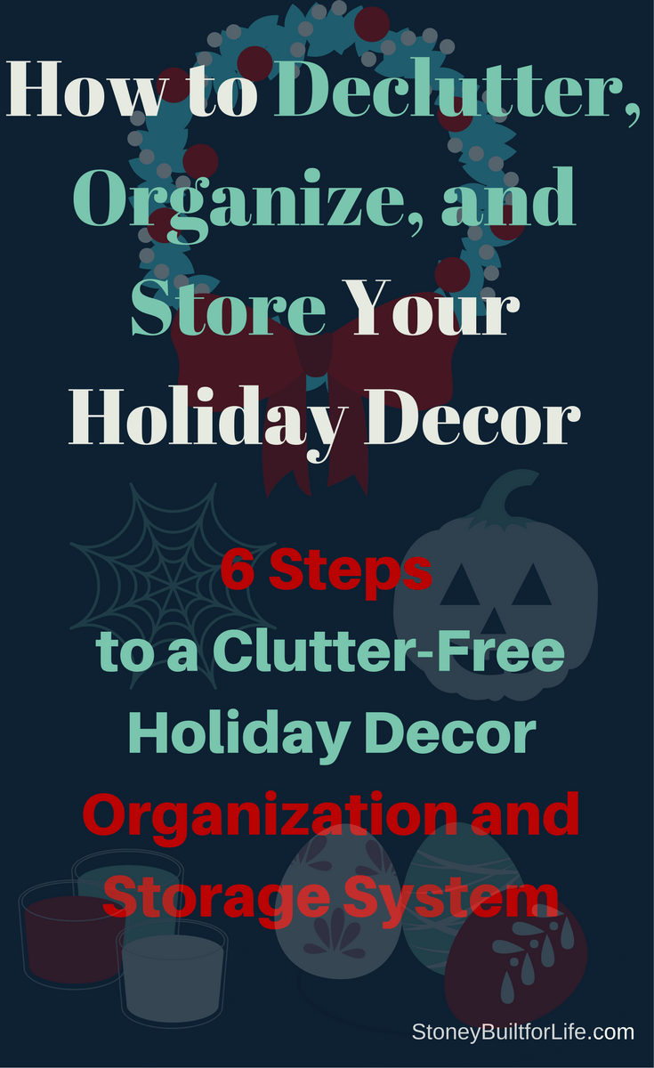 Declutter Holiday Decor Storage and Organization