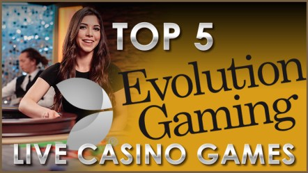 Top 5 Evolution Live Casino Games