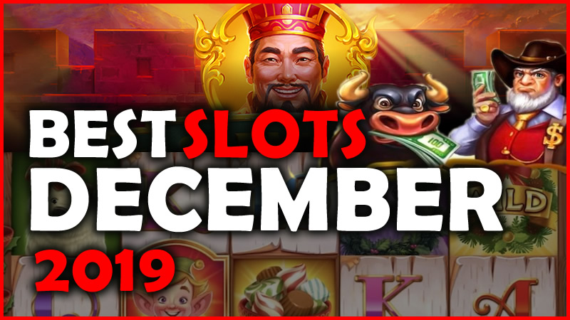 Best Slots from December 2019