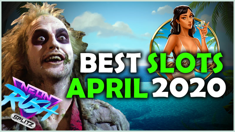 Best Slots from April 2020