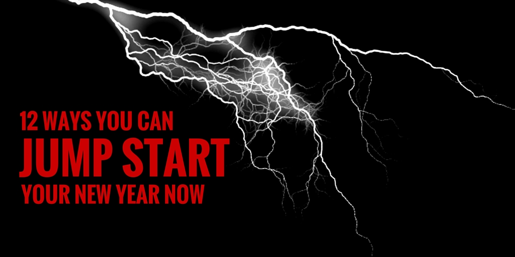 12 ways you can jump start your new year now