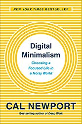 Digital Minimalism:  Surviving The Digital Attention Economy