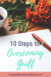 A piece of paper with berries and a cup of coffee in the background. 10 Steps to Overcoming Guilt | Make Time for Your Big Dreams