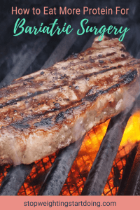 A steak cooking on a grill. How to Eat More Protein for Bariatric Surgery | Tips & Tricks for Protein | Pinterest Graphic01