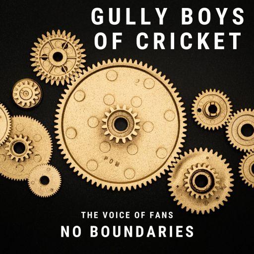 Gully Boys of Cricket