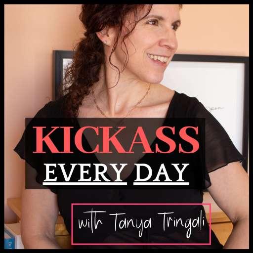 Kickass Every Day with Tanya Tringali