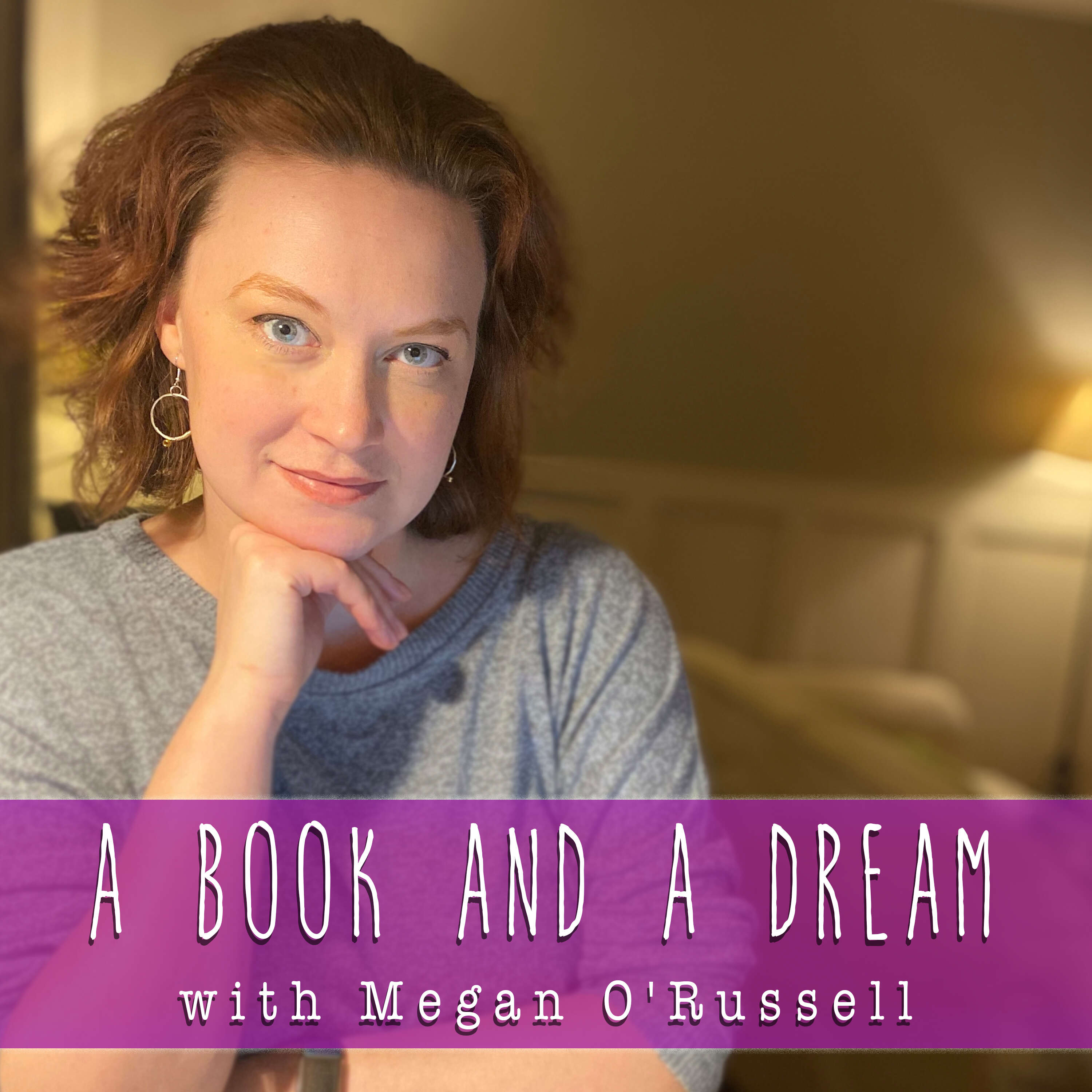 A Book and A Dream: An author's adventure in writing, reading, and being an epic fangirl