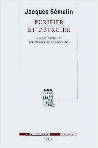 Purifier et détruire (Jacques Sémelin)