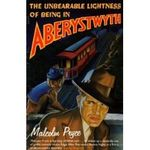 The_unbearable_lightness_of_being_in_Aberystwyth___Malcolm_Pryce