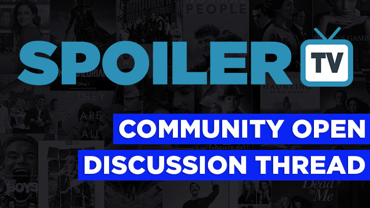 The Daily SpoilerTV Community Open Discussion Thread - 20th August 2019