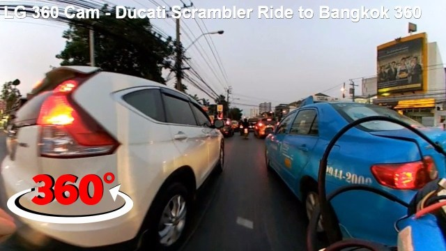 LG 360 Cam – Ducati Scrambler Ride to Bangkok 360 video