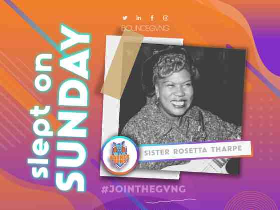 Sister Rosetta Tharpe Slept On Sunday