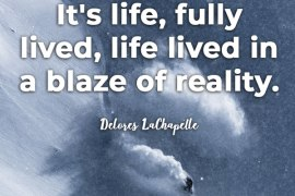 inspirational powder skiing quote by delores lachappelle