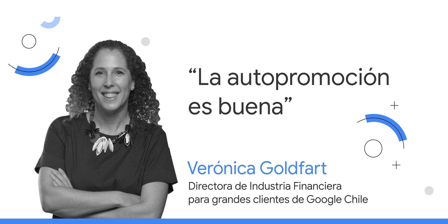 """Fotografía en blanco y negro de Verónica Goldfart, directora de Industria Financiera para grandes clientes de Google Chile, junto a su consejo que dice: """"La autopromoción es buena""""."""