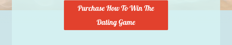 Purchase How To Win The Dating Game