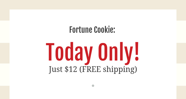 Fortune Cookie: Today Only!Just $12 (FREE shipping)