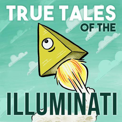 True Tales of the Illuminati