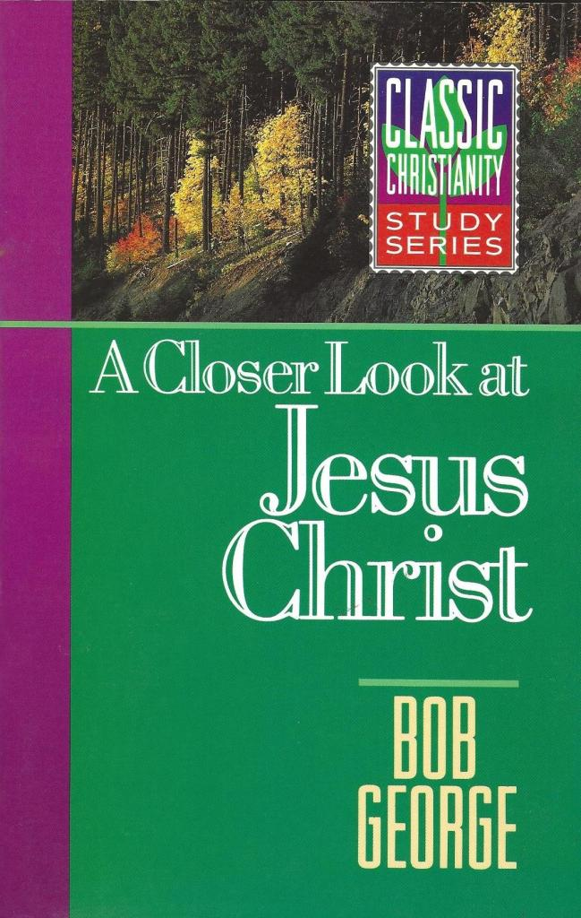 A Closer Look at Jesus Christ