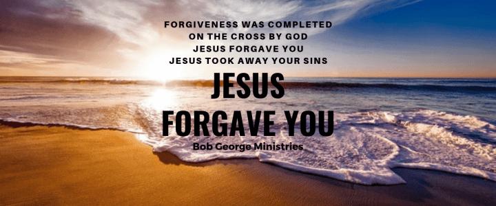 Jesus Forgave You