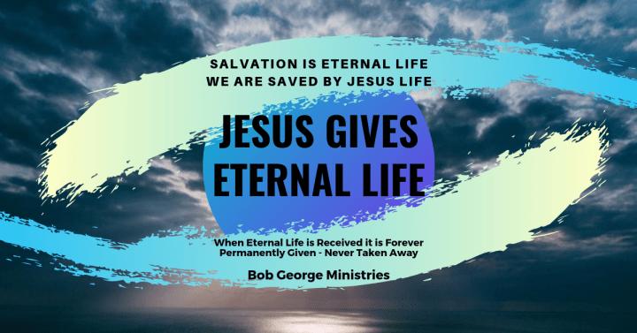 Salvation is Eternal Life