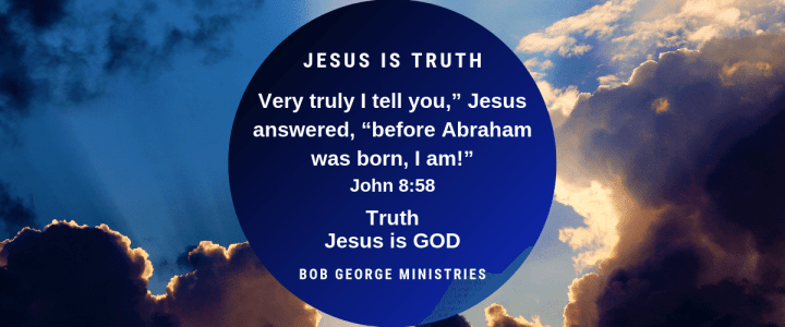 Truth is Jesus is God