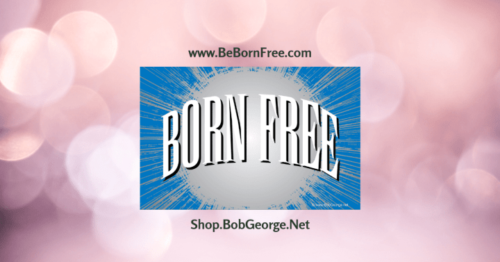 Be Born Free