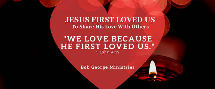 Jesus First Loved Us