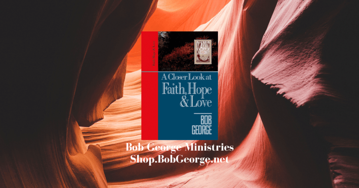 A Closer Look at Faith, Hope & Love