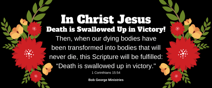 In Jesus Death is Swallowed up in Victory