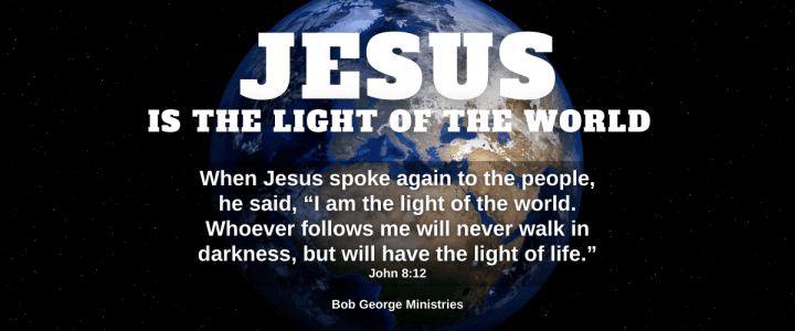 Jesus is The Light of The World and Light of Life