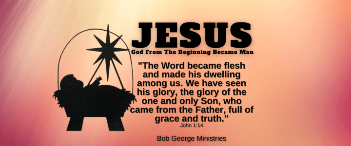 Jesus God From The Beginning Became Man