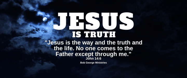 Jesus is Truth and the Way