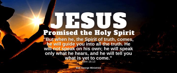 Jesus Promised the Holy Spirit
