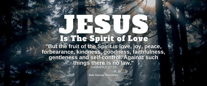 Jesus is the Spirit of Love