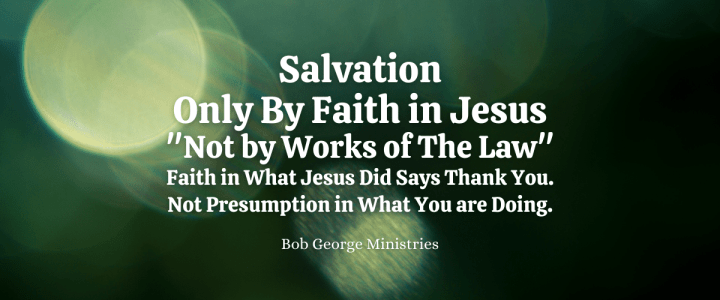 Only by Faith in Jesus Not by Works