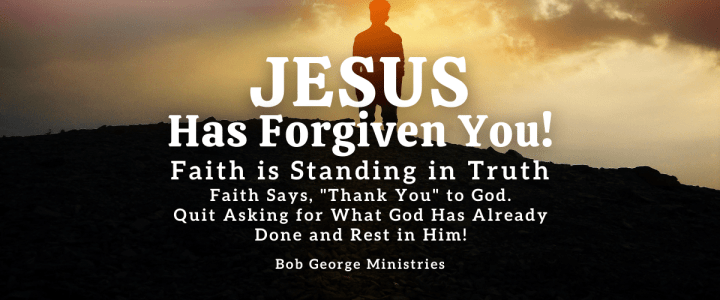 Faith is Standing in Truth of Forgiveness