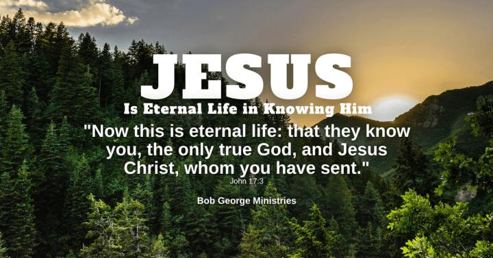 Knowing Jesus is Eternal Life