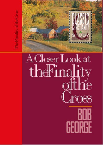 A Closer Look_at The Finality of The Cross
