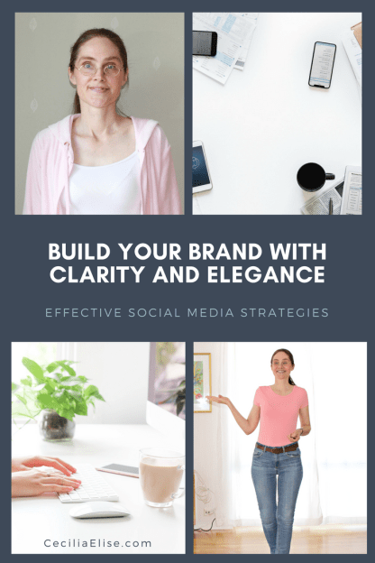 Build Your Brand with Clarity and Elegance – Effective Social Media Strategies