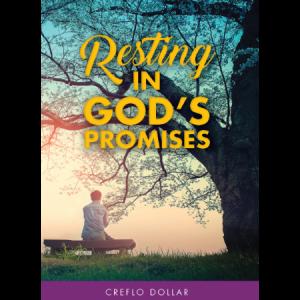 Creflo Dollar Ministries resting in gods promises