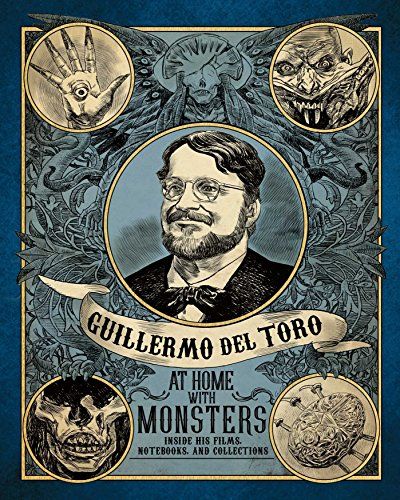 Guillermo del Toro: At Home with Monsters: Inside His Films ...