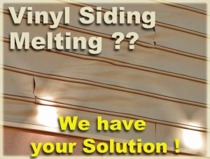 Is your Vinyl siding melting? – Here is a quick and inexpensive solution.