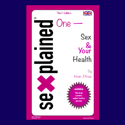 Sexplained One - Sex & Your Health by Helen J Knox