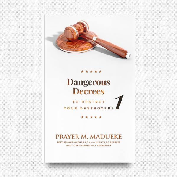 Dangerous Decrees to Destroy Your Destroyers (Book 1) by Prayer M. Madueke