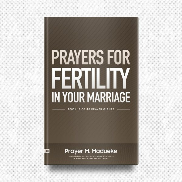 Prayers for Fertility in your Marriage by Prayer M. Madueke