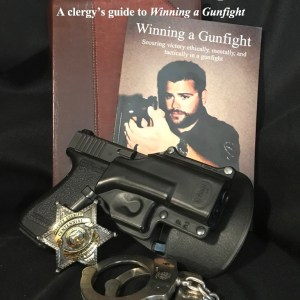 "Winning is More than Surviving: a clergy's guide to ""Winning a Gunfight"""